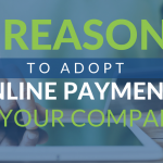 Five Reasons To Adopt Online Payments For Your Company